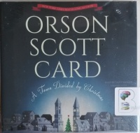 A Town Divided by Christmas written by Orson Scott Card performed by Emily Rankin on CD (Unabridged)